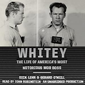 Whitey: The Life of America's Most Notorious Mob Boss | [Dick Lehr, Gerard O'Neill]