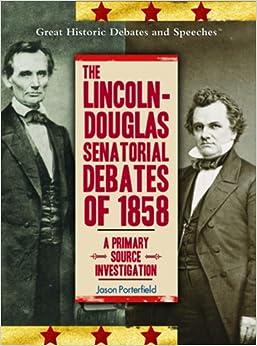 Flip to back Flip to frontLincoln Douglas Debates Primary Source