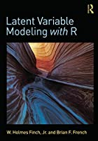 Latent Variable Modeling with R