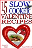 15 Slow Cooker Valentine Recipes