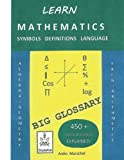 Learn Mathematics, Symbols, Definitions, and Language: (Learn Math Series)