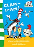 Clam-I-Am! (Cat in the Hat's Learning Library) (0007284853) by Rabe, Tish