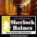 Les hommes dansants (Les enquêtes de Sherlock Holmes 46)   Livre audio Auteur(s) : Arthur Conan Doyle Narrateur(s) : Cyril Deguillen
