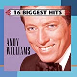 16 Biggest Hits ~ Andy Williams