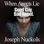 When Angels Lie | Joseph Nuckols
