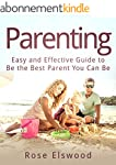 Parenting: Easy and Effective Guide t...