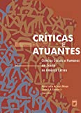 img - for Cr ticas e atuantes: ci ncias sociais e humanas em sa de na Am rica Latina (Portuguese Edition) book / textbook / text book