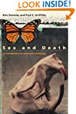 Sex and Death: An Introduction to Philosophy of Biology (Science and Its Conceptual Foundations s)