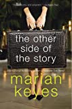 The Other Side of the Story: A Novel (0060731486) by Keyes, Marian