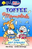 Oxford Reading Tree: All Stars: Pack 3: Toffee and Marmalade (0199152047) by Gray, Kes
