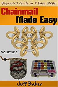 Chainmail Made Easy: Beginner's Guide In 7 Easy Steps! by Jeff Baker ebook deal