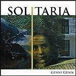 Solitaria | Genni Gunn