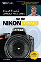 David Busch`s Compact Field Guide for the Nikon D5500 ebook download