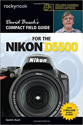 David Busch's Compact Field Guide For The Nikon D5500