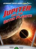 img - for Jupiter and the Outer Planets (Astronaut Travel Guides) book / textbook / text book