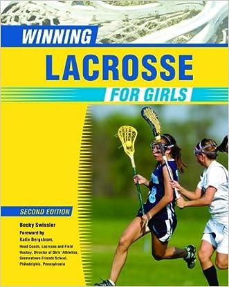 Winning Lacrosse for Girls (Winning Sports for Girls) (Winning Sports for Girls (Paperback)) written by Becky Swissler