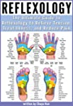 Reflexology: The Ultimate Guide to Re...