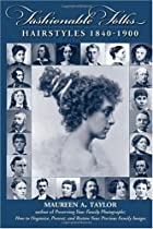Fashionable Folks Hairstyles 1840-1900
