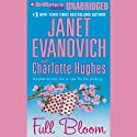 Full Bloom: Full Series, Book 5 (       UNABRIDGED) by Janet Evanovich, Charlotte Hughes Narrated by Lorelei King
