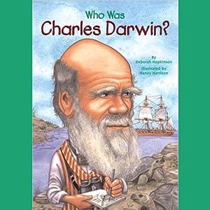 Who Was Charles Darwin? | [Deborah Hopkinson]