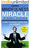 Mindfulness: Miracle: 21 simple techniques to boost your daily happiness (FREE Audio Book Inside) (Happiness Series)