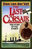 "The Last Corsair: Story of the ""Emden"""
