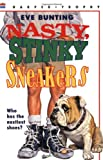 Nasty, Stinky Sneakers (0064405079) by Bunting, Eve