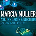 Ask the Cards a Question: Sharon McCone #2 (       UNABRIDGED) by Marcia Muller Narrated by Laura Hicks