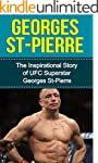 Georges St-Pierre: The Inspirational...