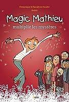 Magic Mathieu multiplie les mystères