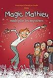 Magic Mathieu multiplie les myst�res