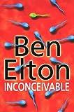 Inconceivable (0593045505) by Ben Elton