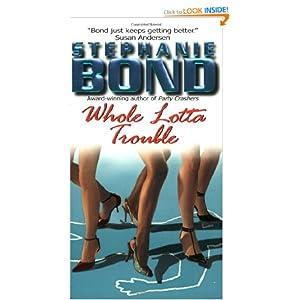 Whole Lotta Trouble - Stephanie Bond