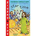 Star Time: Zigzag Kids, Book 4 (       UNABRIDGED) by Patricia Reilly Giff Narrated by Becca Battoe