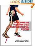 Structure and Function of the Musculo...