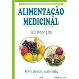 ALIMENTAÇAO MEDICINAL 20 doenças, 576 dietas naturales acidez, acne, comidas afrodisiacas, alergias, amigdalite...