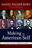 img - for Making the American Self: Jonathan Edwards to Abraham Lincoln book / textbook / text book