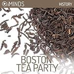 Boston Tea Party: History |  iMinds