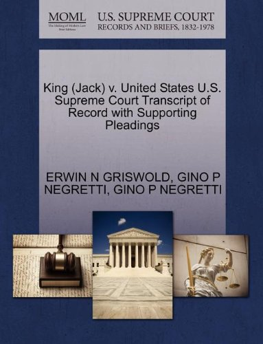 King (Jack) v. United States U.S. Supreme Court Transcript of Record with Supporting Pleadings