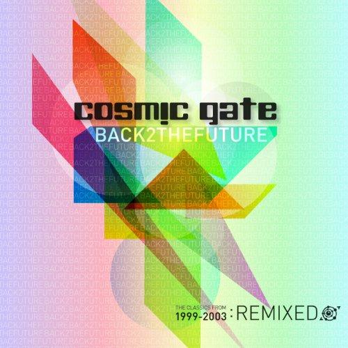 Cosmic Gate - Back 2 the Future - Zortam Music