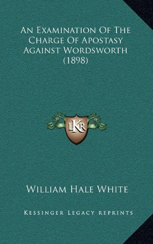 An Examination of the Charge of Apostasy Against Wordsworth (1898)