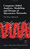 img - for Computer-Aided Analysis, Modeling, and Design of Microwave Networks: The Wave Approach (Artech House Antennas and Propagation Library) by Dobrowolski, Janusz, Ostrowski, Wojciech (1996) Hardcover book / textbook / text book