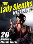 The Lady Sleuths MEGAPACK �: 20 Moder...
