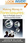 Making Money in Foreclosures: How to...