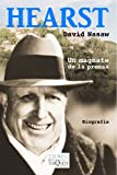 Hearst Un Magnate de La Prensa (Spanish Edition) (8483104504) by Nasaw, David