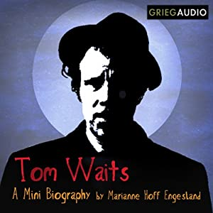 Tom Waits Mini Biography | [Marianne Hoff Engesland]