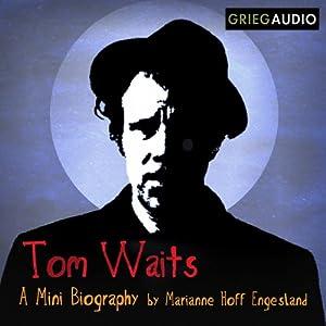 Tom Waits Mini Biography Audiobook