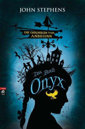 John Stephens - Die Chroniken vom Anbeginn - Onyx: Band 3