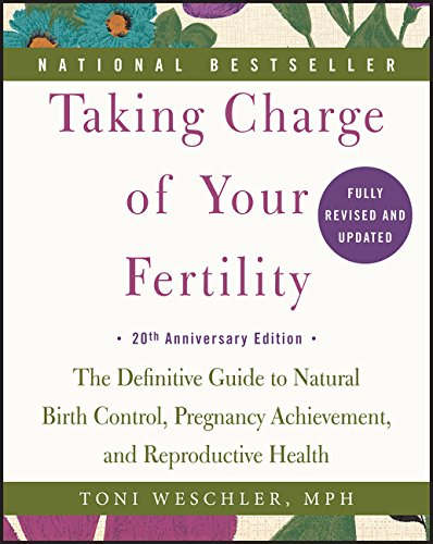 Taking Charge of Your Fertility, 20th Anniversary Edition: The Definitive Guide to Natural Birth Control, Pregnancy Achievement, and Reproductive Health PDF