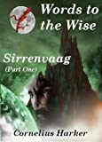 Words to the Wise (Sirrenvaag: Part One)